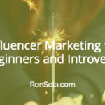 Influencer Marketing for Beginners and Introverts