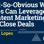 5 Ways Sales Can Leverage Content Marketing to Close Deals