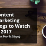 139 Content Marketing Blogs to Watch in 2017 (Broken Down By Category)