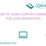 A guide to using content marketing for lead generation
