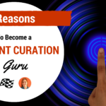6 Reasons Why Content Curation Is Important