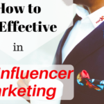 How to Be Effective in B2B Influencer Marketing