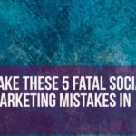 Don't Make These 5 Fatal Social Media Marketing Mistakes in 2017   Simply Measured