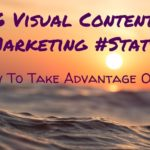 6 Visual Content Marketing #Stats (& How To Take Advantage Of Them)