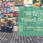 16 Types of Visual Content to Revitalize Your Social Media Marketing
