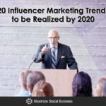20 Influencer Marketing Trends to be Realized by 2020