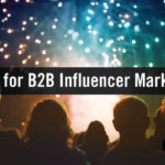 5 Tips for B2B Influencer Marketing Success