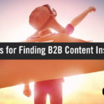 5 TopRank Team Insights for Finding B2B Content Marketing Inspiration