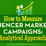 How to Measure Influencer Marketing Campaigns: 5 Analytical Approaches
