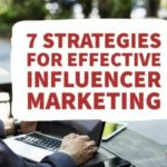 7 Strategies for Effective Influencer Marketing