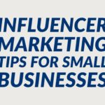 Influencer Marketing Tips for Small Businesses