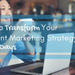 How to Transform Your Content Marketing Strategy in 30 Days