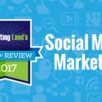 Building social buzz: Our top 10 social media marketing columns of 2017