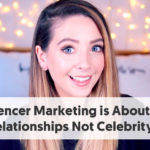 Influencer Marketing is About Data and Relationships Not Celebrity Deals