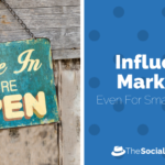 How Your Small Businesses Can Benefit From Social Influencer Marketing