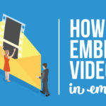 Video Email Marketing: How to Embed Video in Email